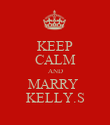 KEEP CALM AND MARRY  KELLY.S - Personalised Poster large
