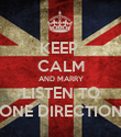 KEEP  CALM AND MARRY LISTEN TO ONE DIRECTION - Personalised Poster large
