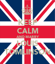KEEP CALM AND MARRY LOUIS TOMLINSON - Personalised Poster large