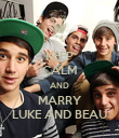 KEEP CALM AND MARRY LUKE AND BEAU - Personalised Poster large