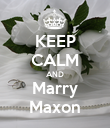 KEEP CALM AND Marry Maxon - Personalised Poster large