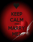 KEEP CALM AND MARRY ME? - Personalised Poster large