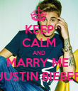 KEEP CALM AND MARRY ME  JUSTIN BIEBER - Personalised Poster large