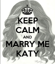 KEEP CALM AND MARRY ME KATY - Personalised Poster large
