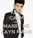 KEEP CALM AND MARRY ME ZAYN MALIK - Personalised Poster large
