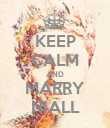 KEEP CALM AND MARRY NIALL - Personalised Poster large