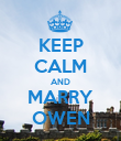KEEP CALM AND MARRY OWEN - Personalised Poster large