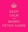 KEEP CALM AND MARRY PETER ANDRE - Personalised Poster large