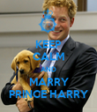 KEEP CALM AND MARRY PRINCE HARRY - Personalised Poster large
