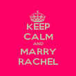 KEEP CALM AND MARRY RACHEL - Personalised Poster large