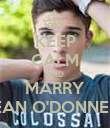KEEP CALM AND MARRY SEAN O'DONNELL - Personalised Poster large