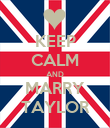 KEEP CALM AND MARRY TAYLOR - Personalised Poster large