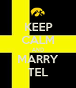 KEEP CALM AND MARRY TEL - Personalised Poster large