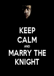 KEEP CALM AND MARRY THE KNIGHT - Personalised Poster large