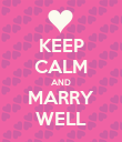 KEEP CALM AND MARRY WELL - Personalised Poster large