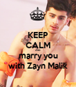 KEEP CALM AND marry you with Zayn Malik - Personalised Poster large
