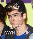 KEEP CALM AND MARRY ZAYN MALIK - Personalised Poster large