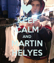 KEEP CALM AND MARTIN HELYES - Personalised Poster large
