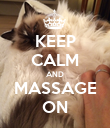 KEEP CALM AND MASSAGE ON - Personalised Poster large