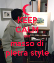 KEEP CALM and masso di pietra style - Personalised Poster large