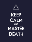KEEP CALM AND MASTER DEATH - Personalised Poster large
