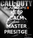 KEEP CALM AND MASTER PRESITGE  - Personalised Poster large