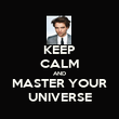 KEEP CALM AND MASTER YOUR UNIVERSE - Personalised Poster large