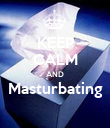 KEEP CALM AND Masturbating  - Personalised Poster large