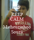 KEEP CALM AND Matheuzinhoo Souza - Personalised Large Wall Decal