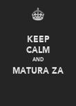 KEEP CALM AND MATURA ZA  - Personalised Poster large
