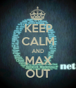 KEEP CALM AND MAX OUT - Personalised Poster large