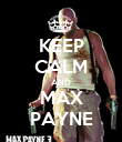 KEEP CALM AND MAX PAYNE - Personalised Poster large