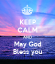 KEEP CALM AND May God Bless you - Personalised Poster large