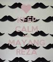 KEEP CALM AND MAYANG REZA - Personalised Poster large