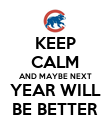 KEEP CALM AND MAYBE NEXT YEAR WILL BE BETTER - Personalised Poster large