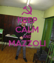 KEEP CALM AND MAZZOLI  - Personalised Poster large