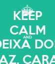 KEEP CALM AND ME DEIXA DORMIR EM PAZ, CARALHO - Personalised Poster large