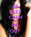 KEEP CALM AND  ME  OUT  - Personalised Poster large
