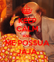 KEEP CALM AND ME POSSUA JAJÁ - Personalised Poster large