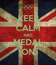 KEEP CALM AND MEDAL ON - Personalised Poster large