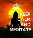 KEEP             CALM                 AND       MEDITATE - Personalised Poster large