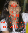 KEEP CALM AND Meet the Princess of  prince Harry ! - Personalised Poster large