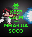 KEEP CALM AND MEIA-LUA SOCO - Personalised Poster large