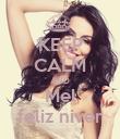 KEEP CALM AND Mel feliz niver - Personalised Poster large