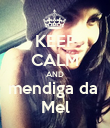 KEEP CALM AND mendiga da  Mel - Personalised Poster large