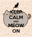 KEEP CALM AND MEOW ON - Personalised Poster large