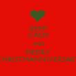 KEEP CALM AND MERRY CHRISTMANNIVERSARY - Personalised Poster large