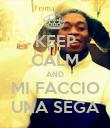 KEEP CALM AND MI FACCIO UNA SEGA - Personalised Poster large