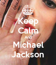 Keep Calm And Michael Jackson - Personalised Poster large