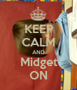 KEEP CALM AND Midget ON - Personalised Poster large